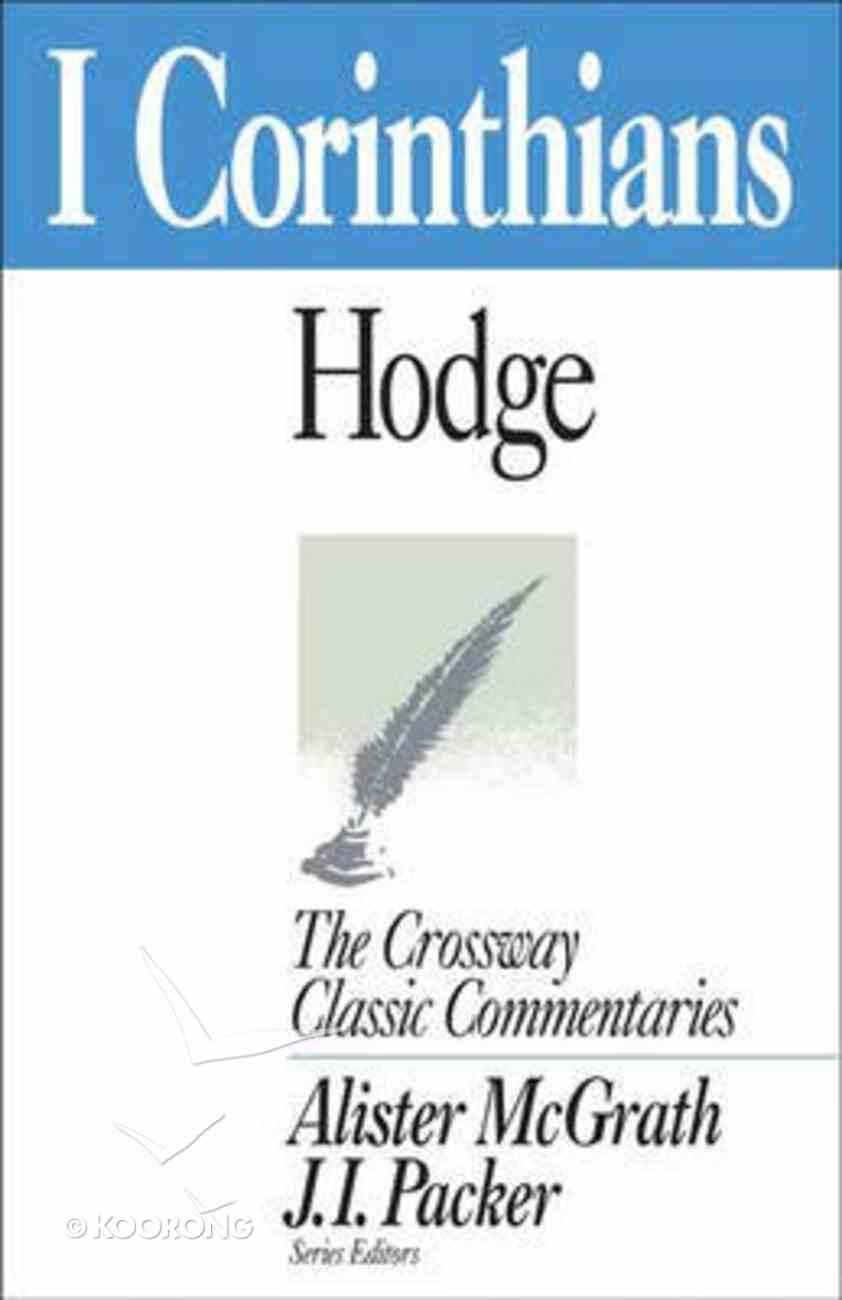 1 Corinthians (Crossway Classic Commentaries Series) Paperback