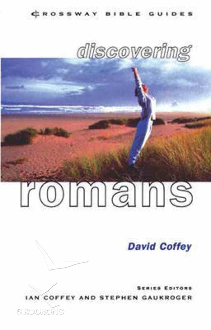 Discovering Romans (Crossway Bible Guides Series) Paperback