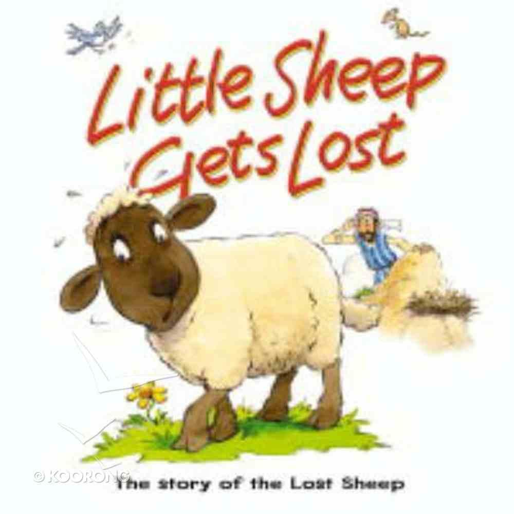 Little Sheep Gets Lost (Bible Animal Board Book Series) Board Book