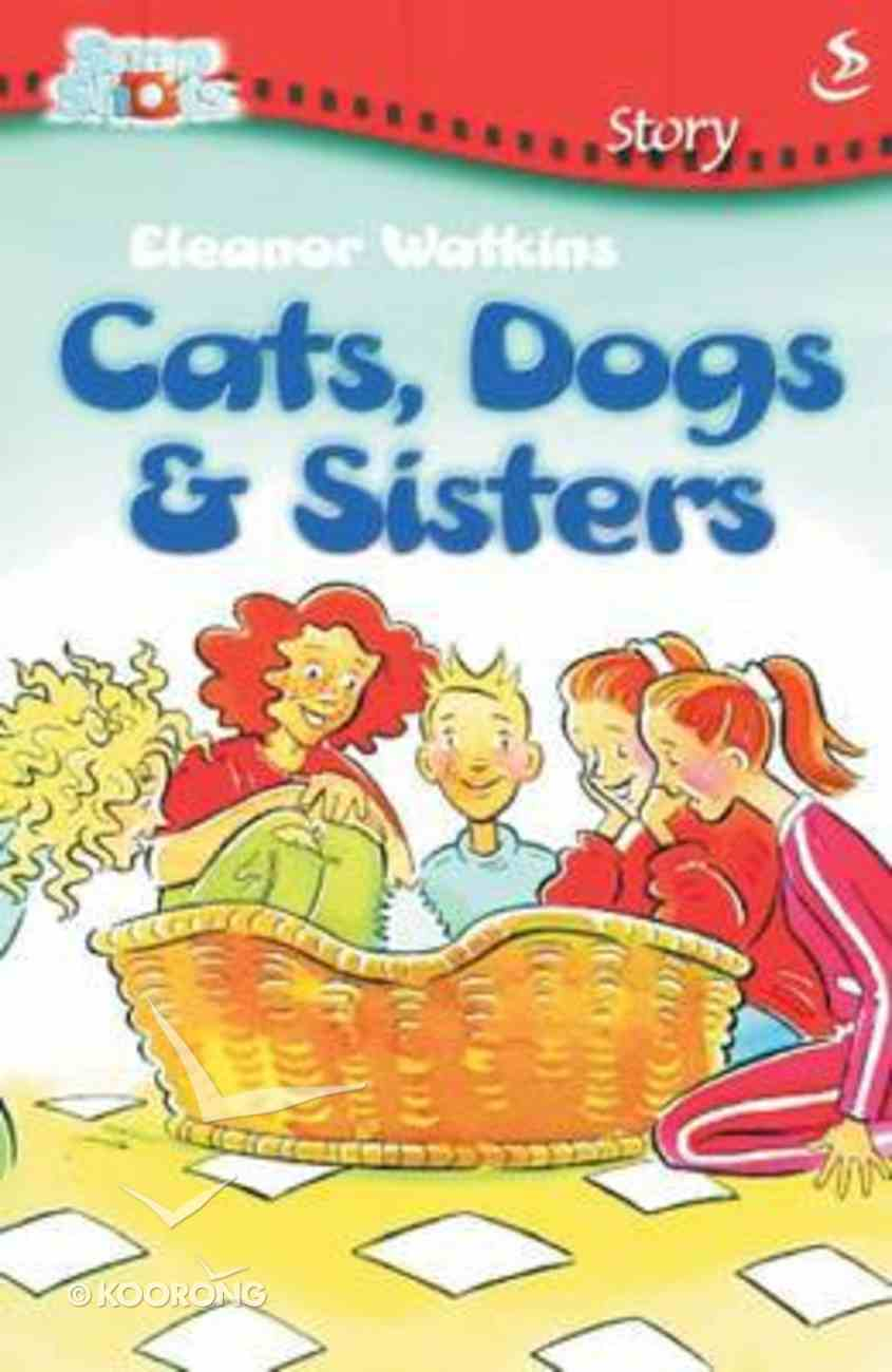 Cats, Dogs & Sisters (Snapshot Series) Paperback