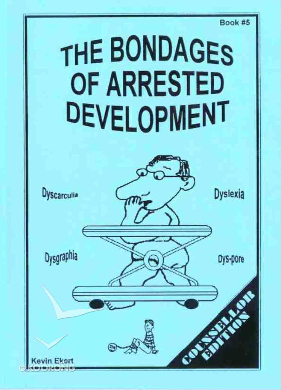 The Bondages of Arrested Development Paperback