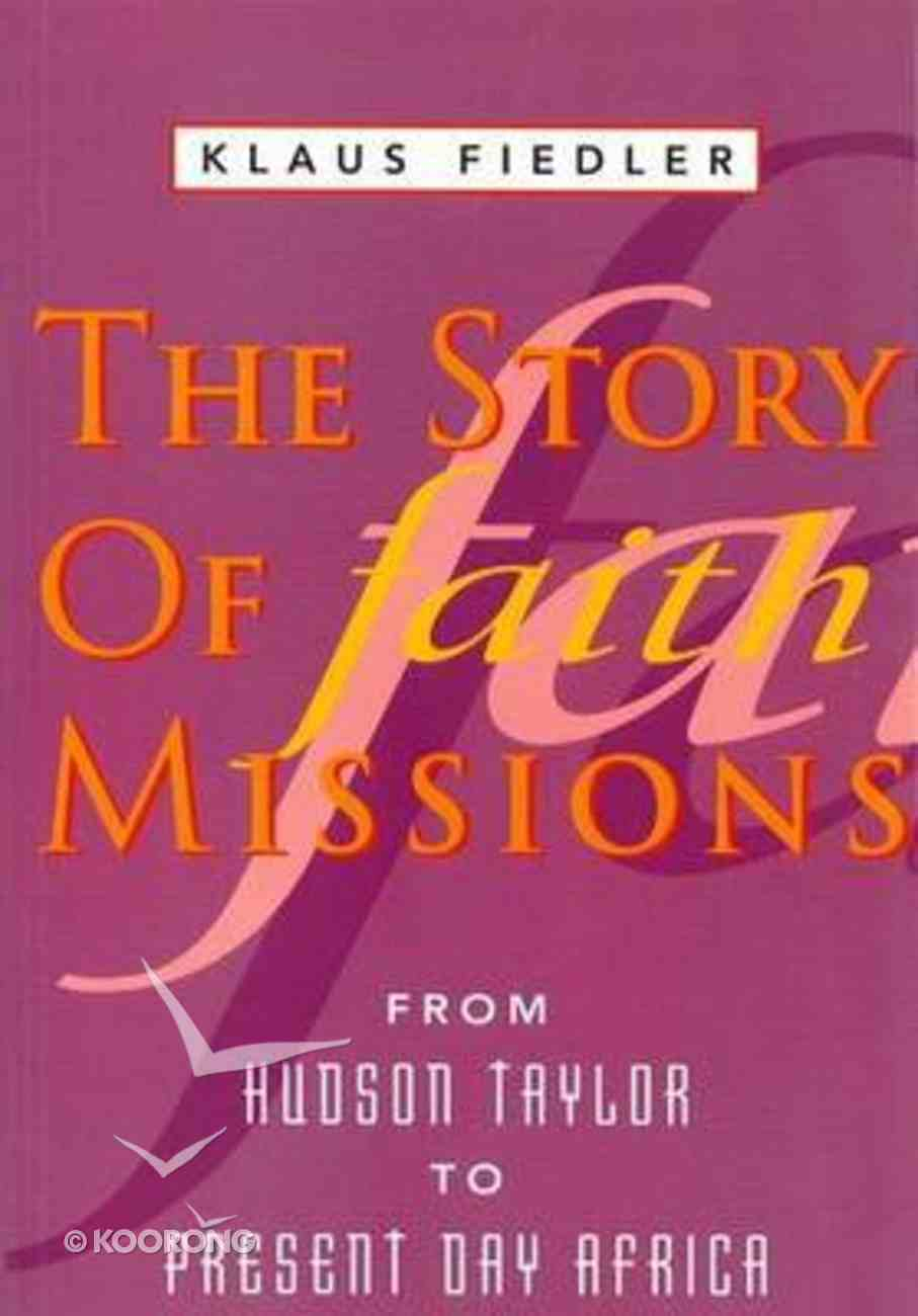 The Story of Faith Missions Paperback