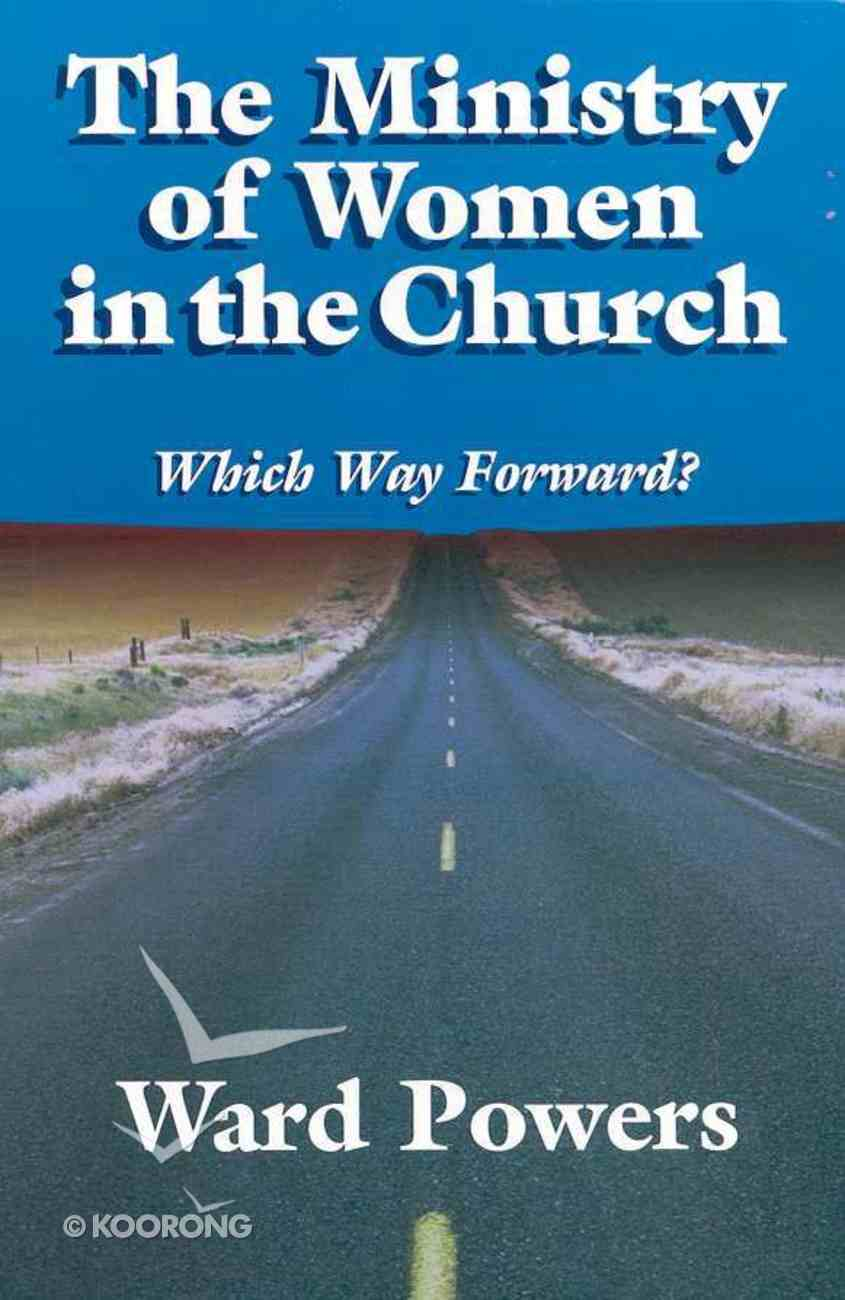 The Ministry of Women in the Church Paperback
