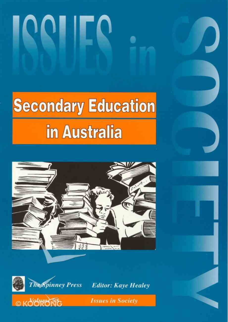 Secondary Education in Australia (#098 in Issues In Society Series) Paperback
