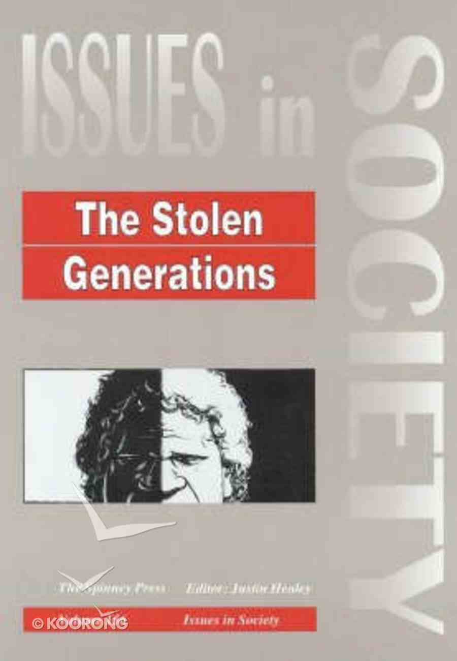 The Stolen Generations (#156 in Issues In Society Series) Paperback