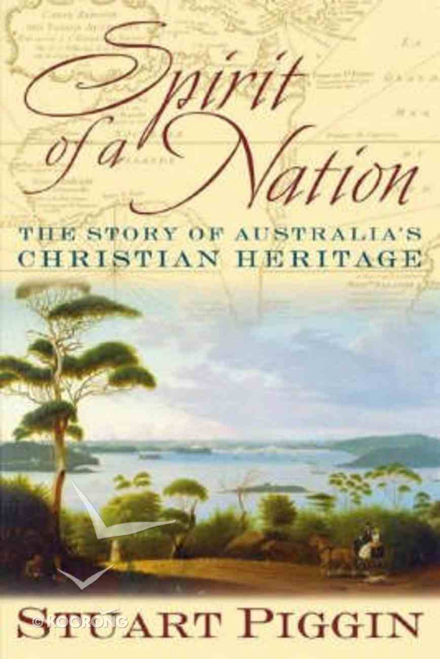 Spirit of a Nation: Stories From Australia's Christian Heritage Paperback