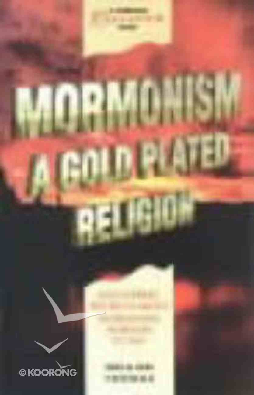 Mormonism: A Gold Plated Religion Paperback