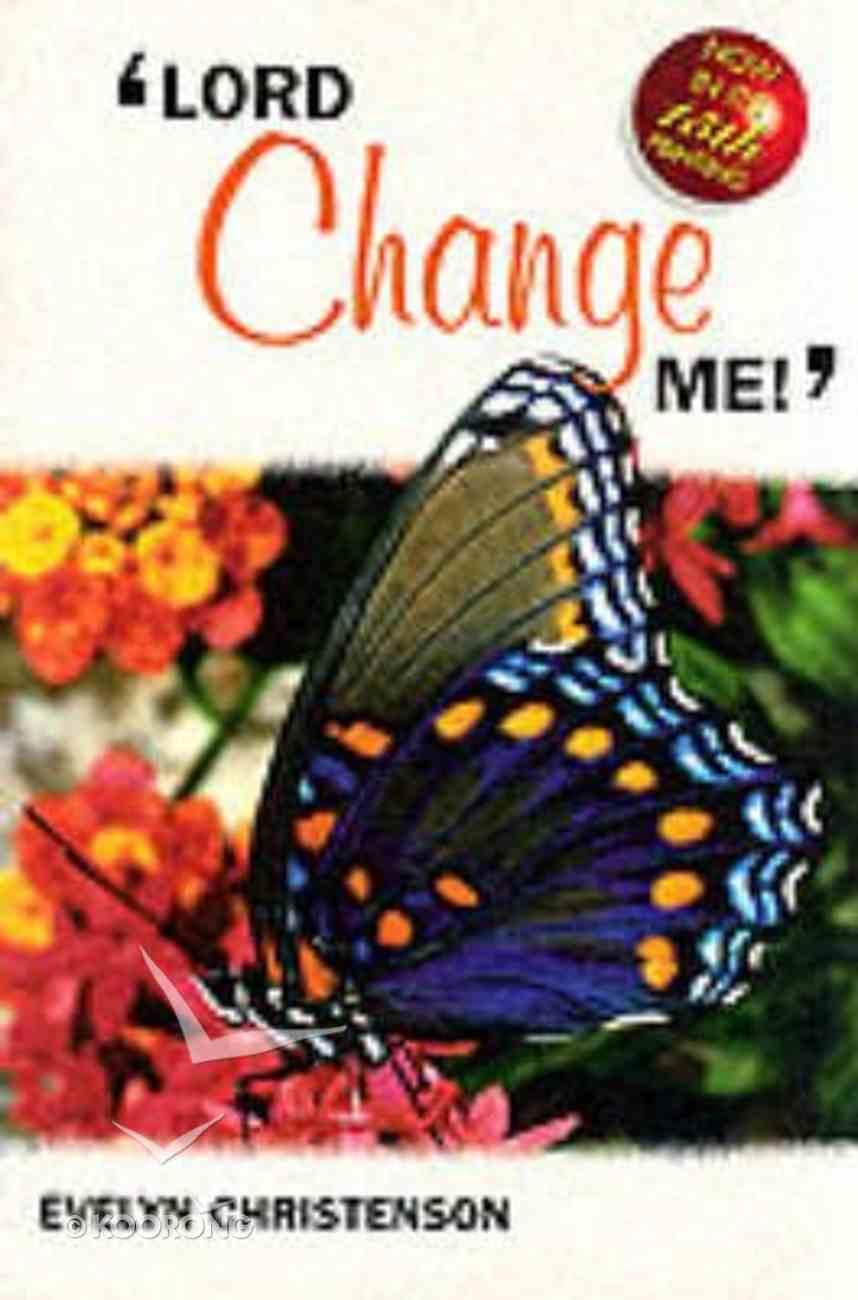 Lord Change Me Paperback