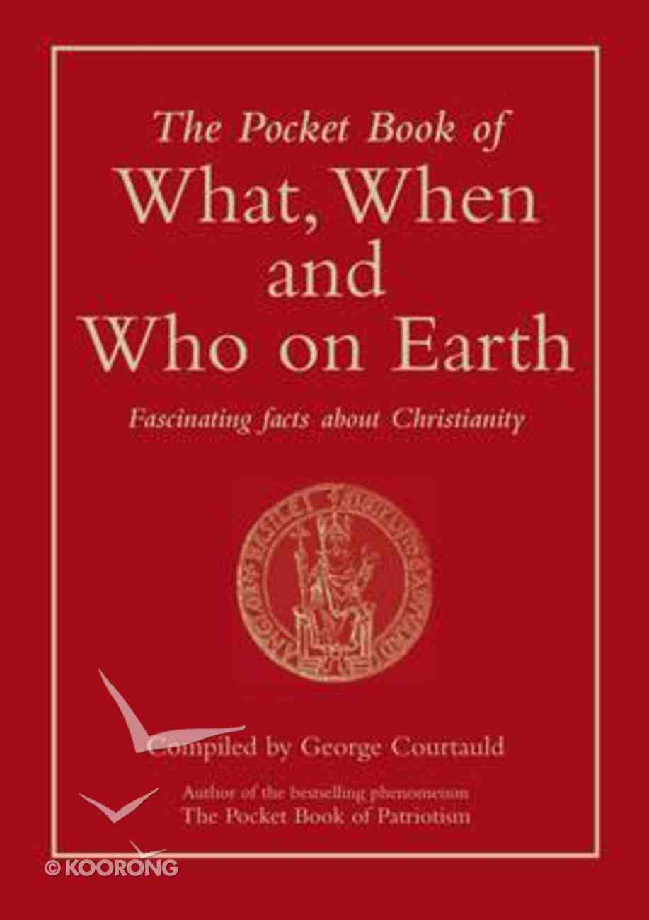 Pocket Book of What, When and Who on Earth Hardback