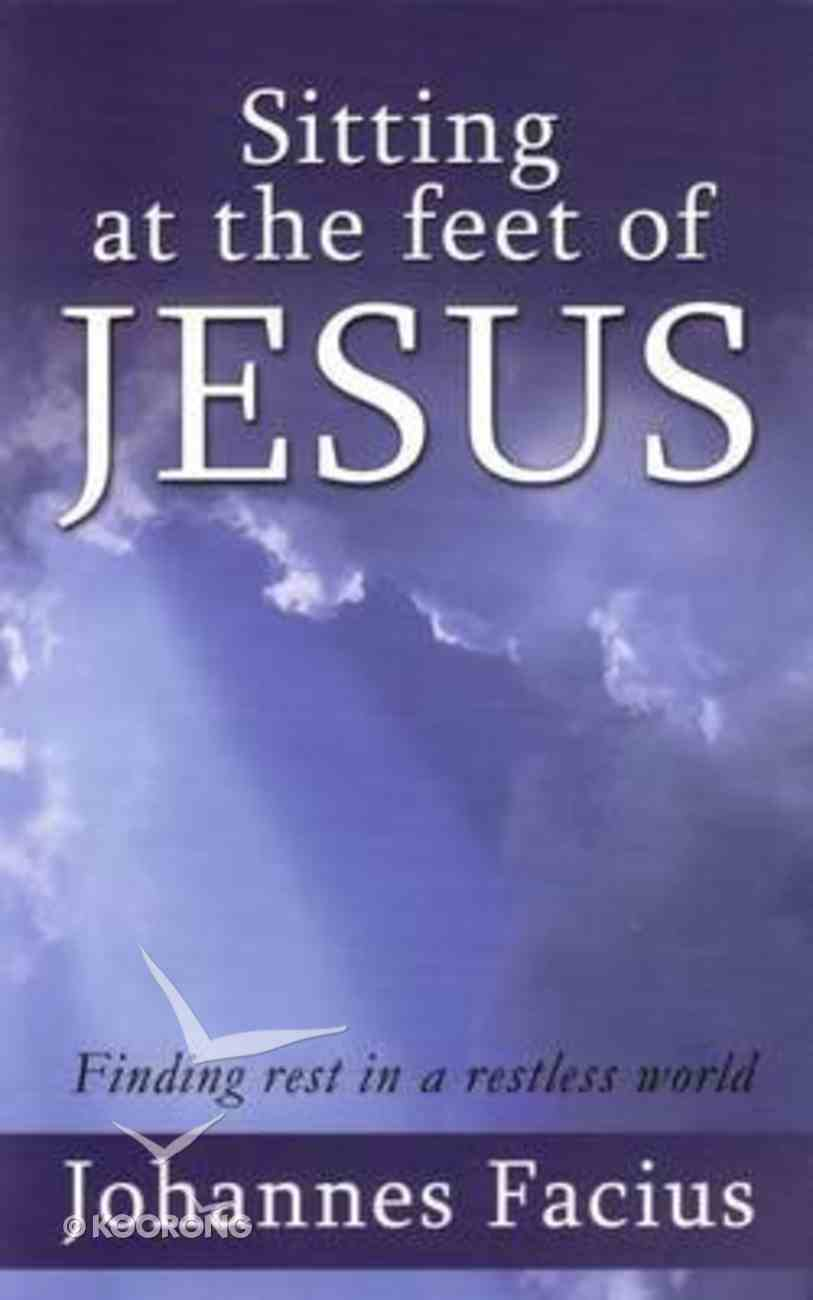 Sitting At the Feet of Jesus Paperback