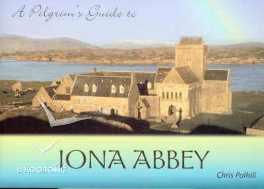 A Pilgrim's Guide to Iona Abbey Paperback