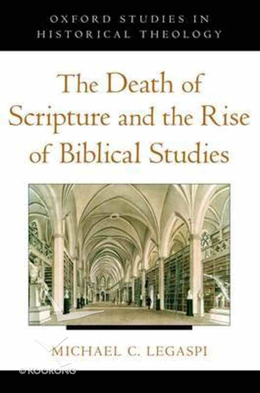 The Death of Scripture and the Rise of Biblical Studies Paperback