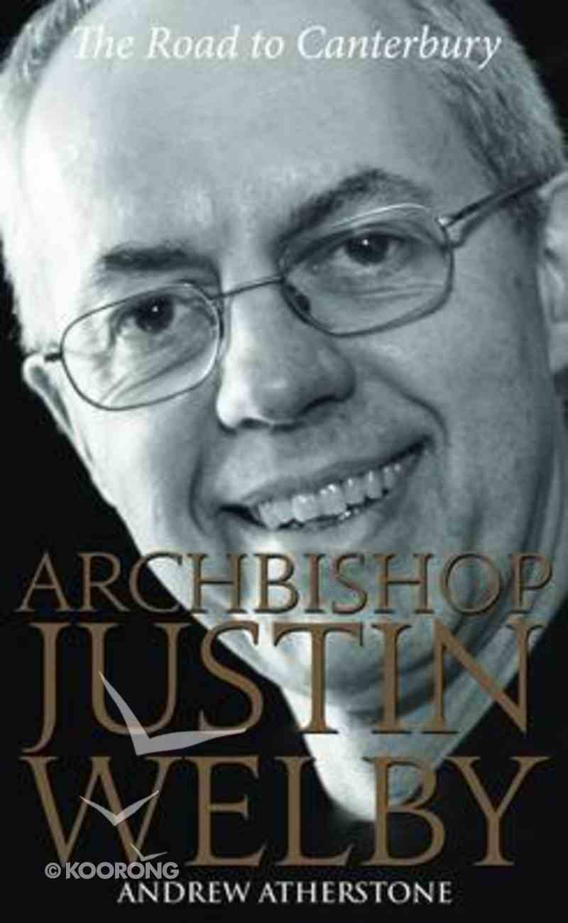 Archbishop Justin Welby: The Road to Canterbury Paperback