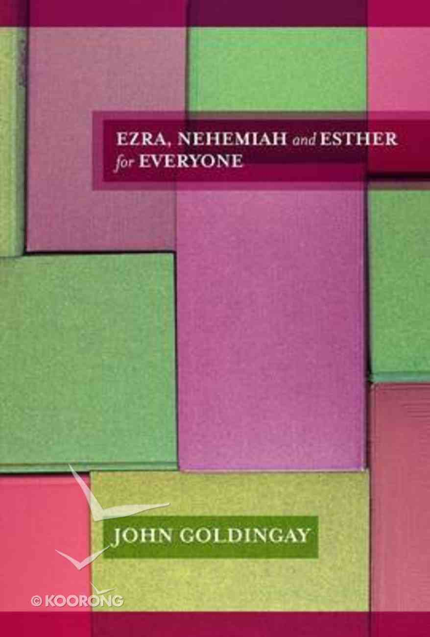 Ezra, Nehemiah and Esther For Everyone (Old Testament Guide For Everyone Series) Paperback