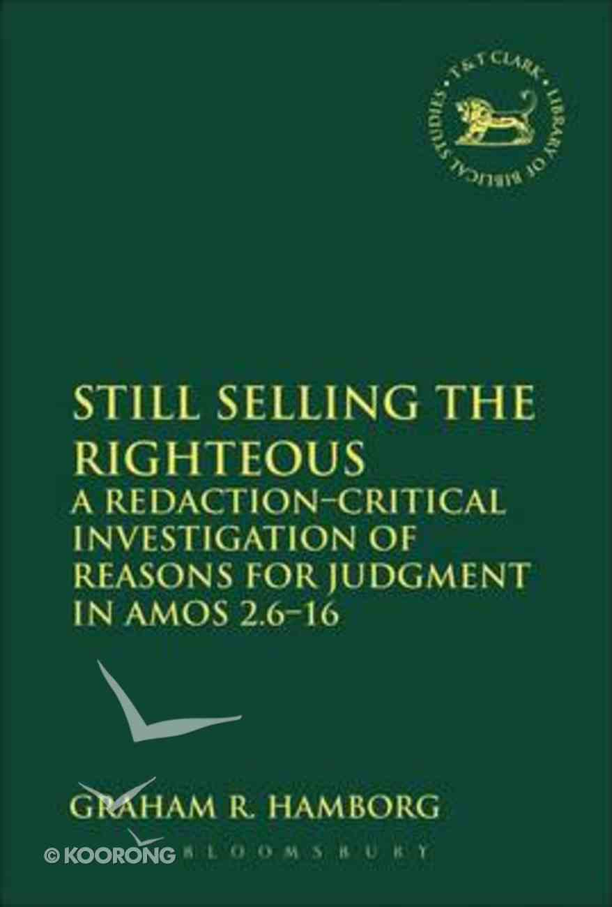 Still Selling the Righteous (Library Of Hebrew Bible/old Testament Studies Series) Hardback
