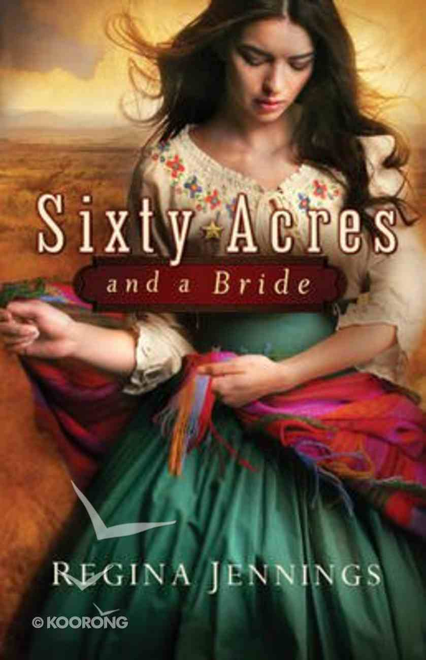 Sixty Acres and a Bride (#01 in Ladies Of Caldwell County Series) Paperback