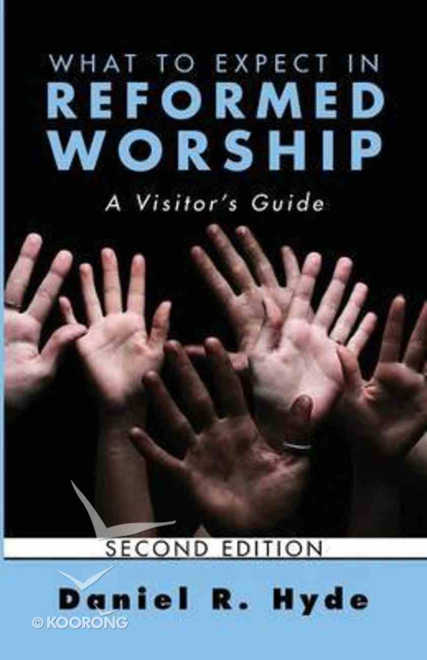 What to Expect in Reformed Worship (Second Edition) Paperback