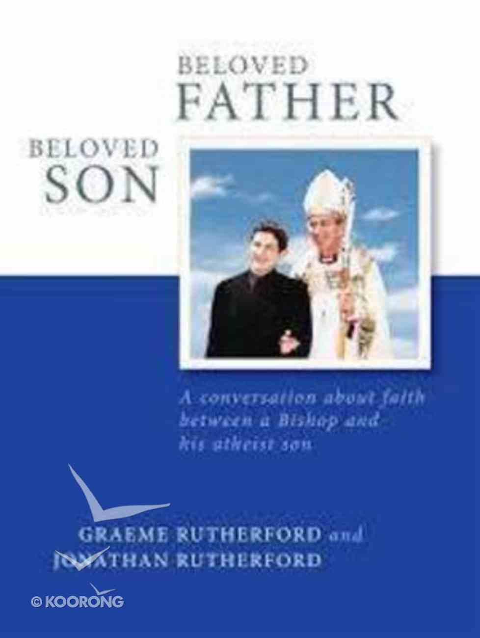 Beloved Father, Beloved Son Paperback