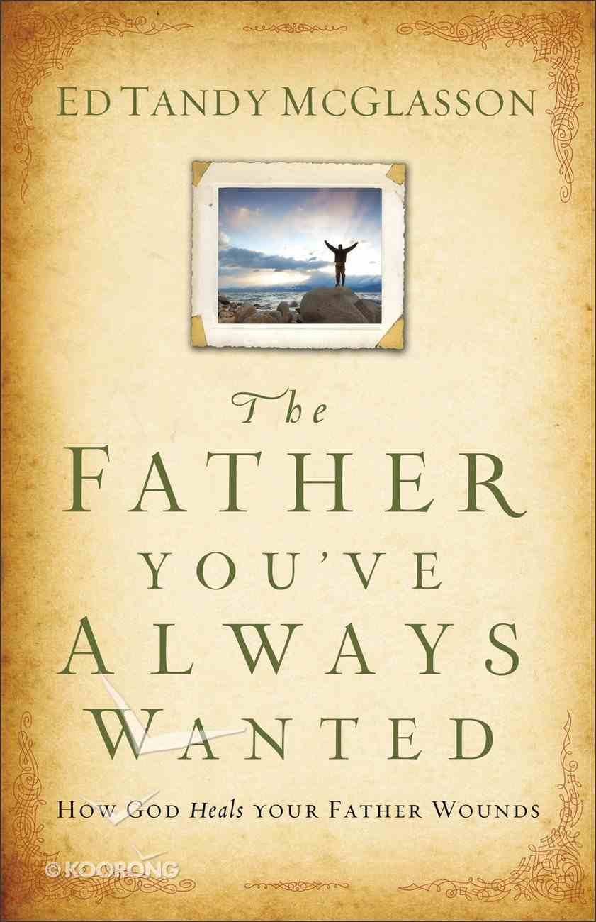 The Father You've Always Wanted Paperback