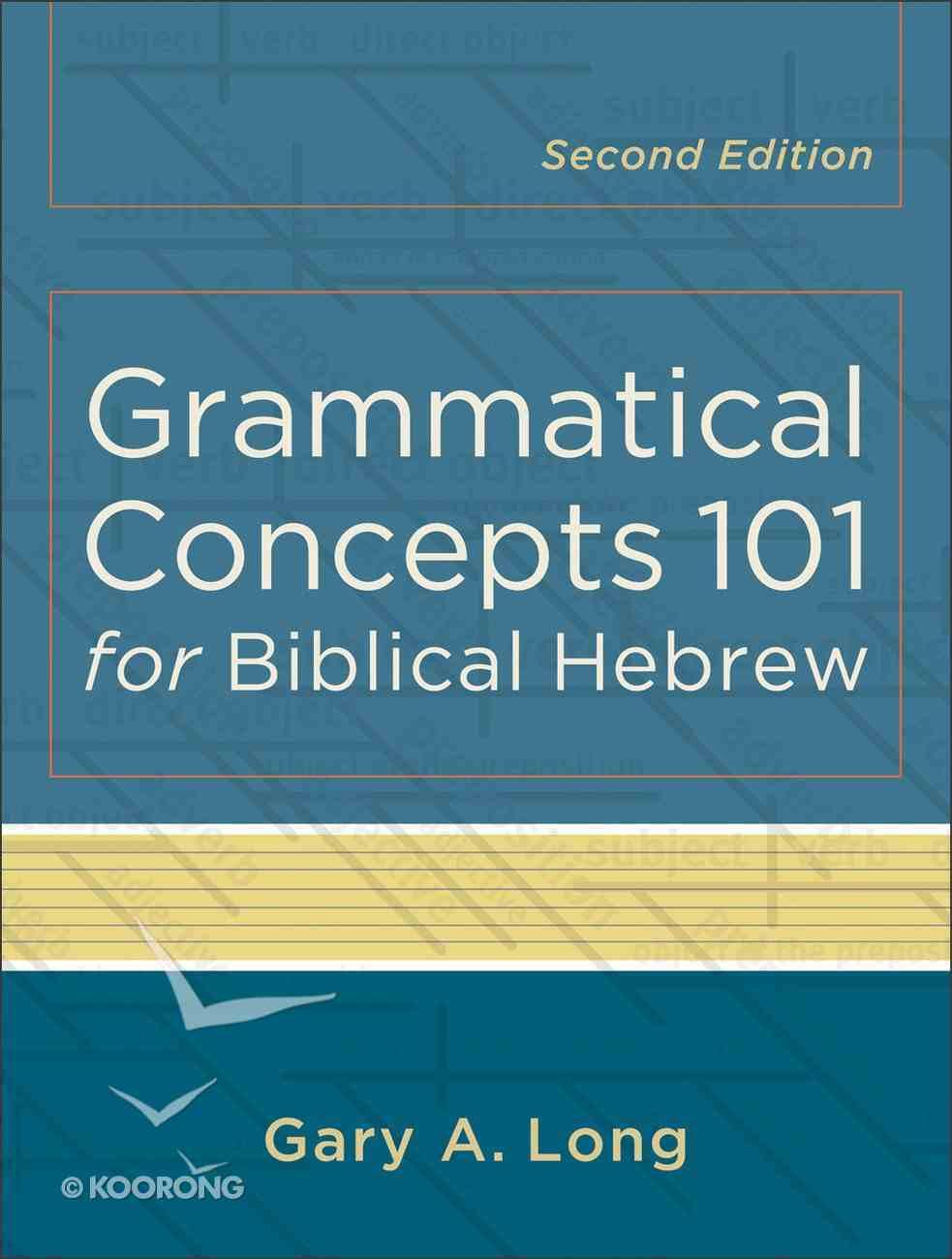 Grammatical Concepts 101 For Biblical Hebrew Paperback