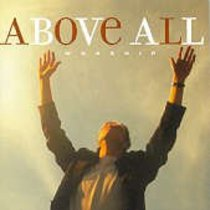 Album Image for Above All Worship Collection (Double Cd) - DISC 1
