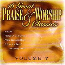 Album Image for 16 Great Praise and Worship Classics (Volume 7) - DISC 1