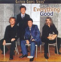 Album Image for Everything Good (Gaither Vocal Band Series) - DISC 1