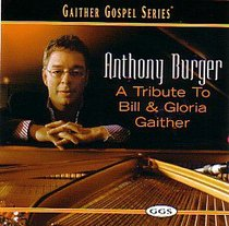 Album Image for A Anthony Burger, Tribute to Bill & Gloria Gaither - DISC 1
