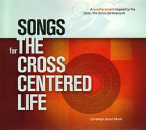 Album Image for Songs For the Cross Centered Life - DISC 1