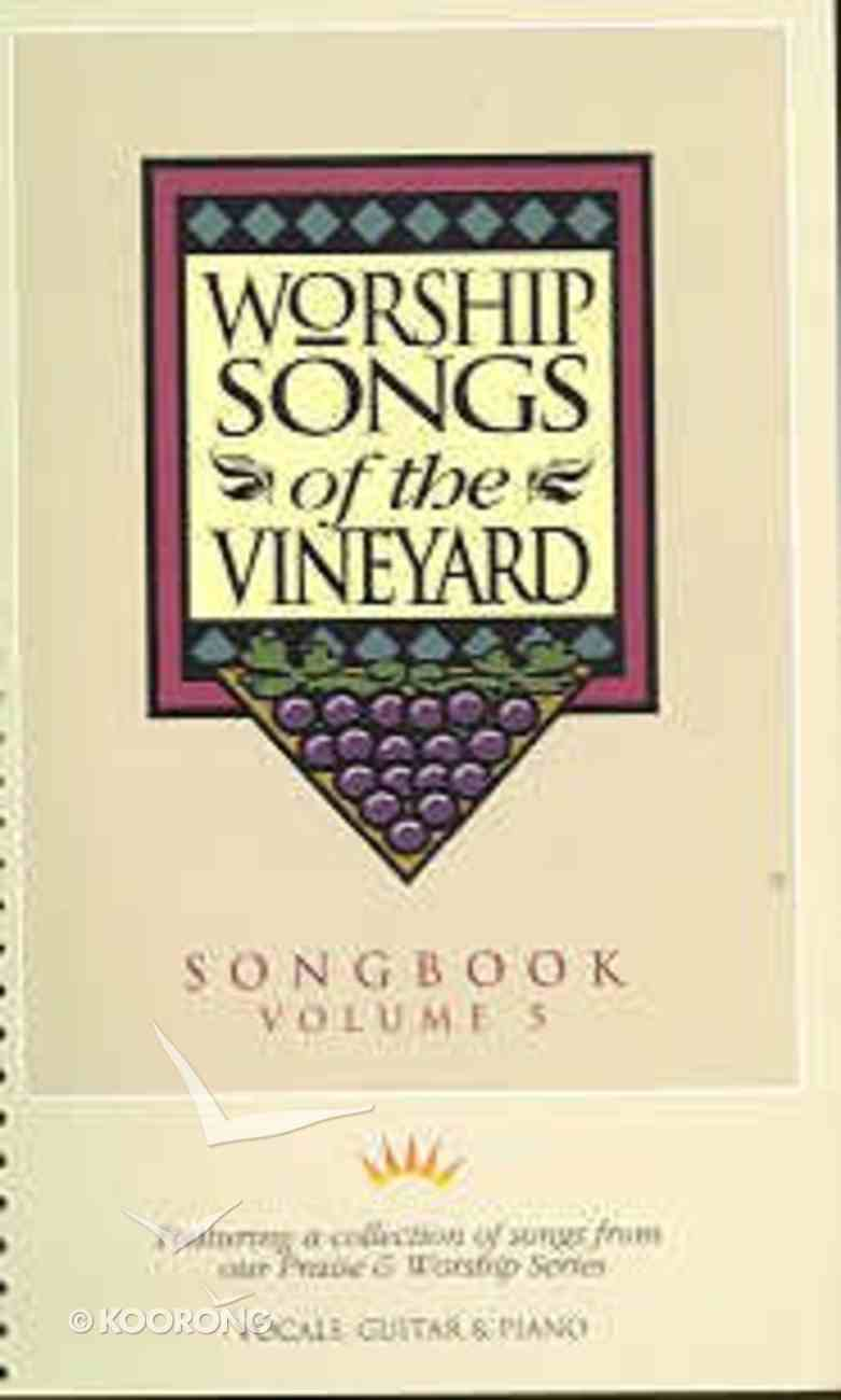 Songs of the Vineyard Volume 5 Music Spiral