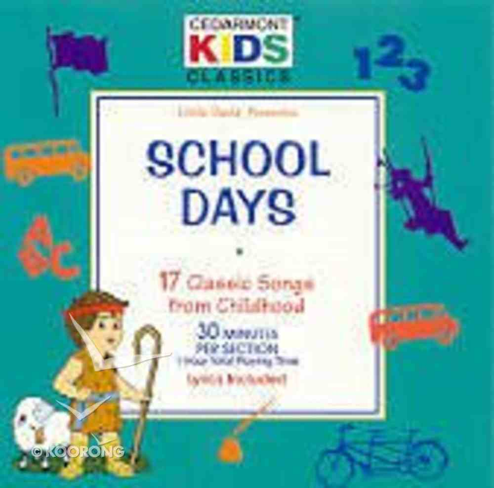 Cedarmont Kids: School Days (Kids Classics Series) CD