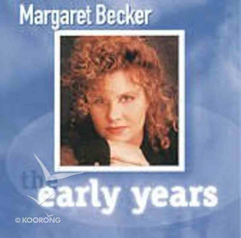 Early Years-Margaret Becker CD