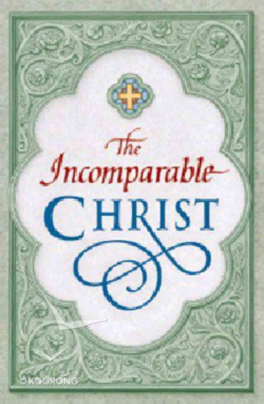 Incomparable Christ (25 Pack) Booklet