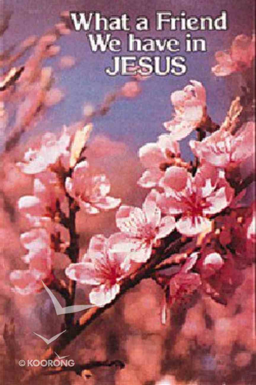 What a Friend We Have in Jesus (25 Pack) Booklet