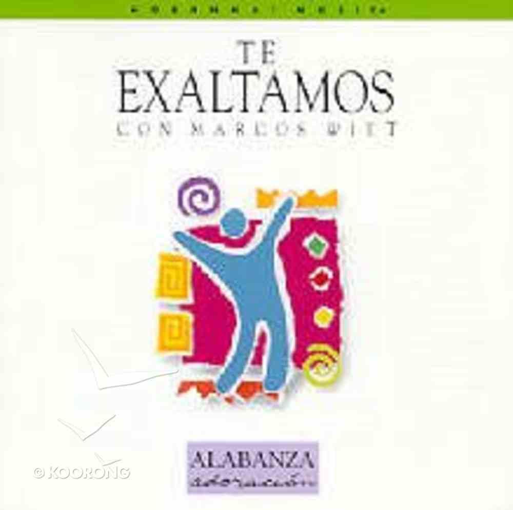 Te Exaltamos (Spanish) CD