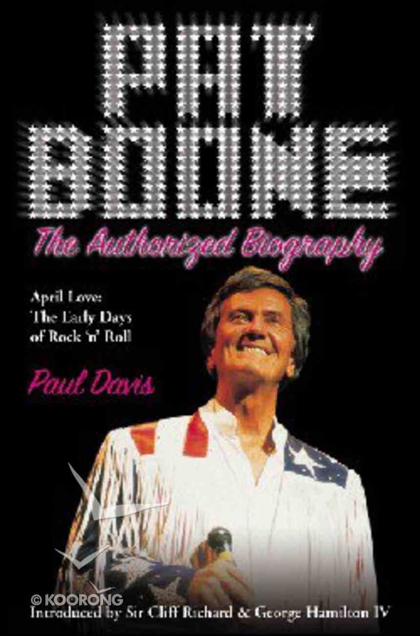 Pat Boone: The Authorized Biography Paperback