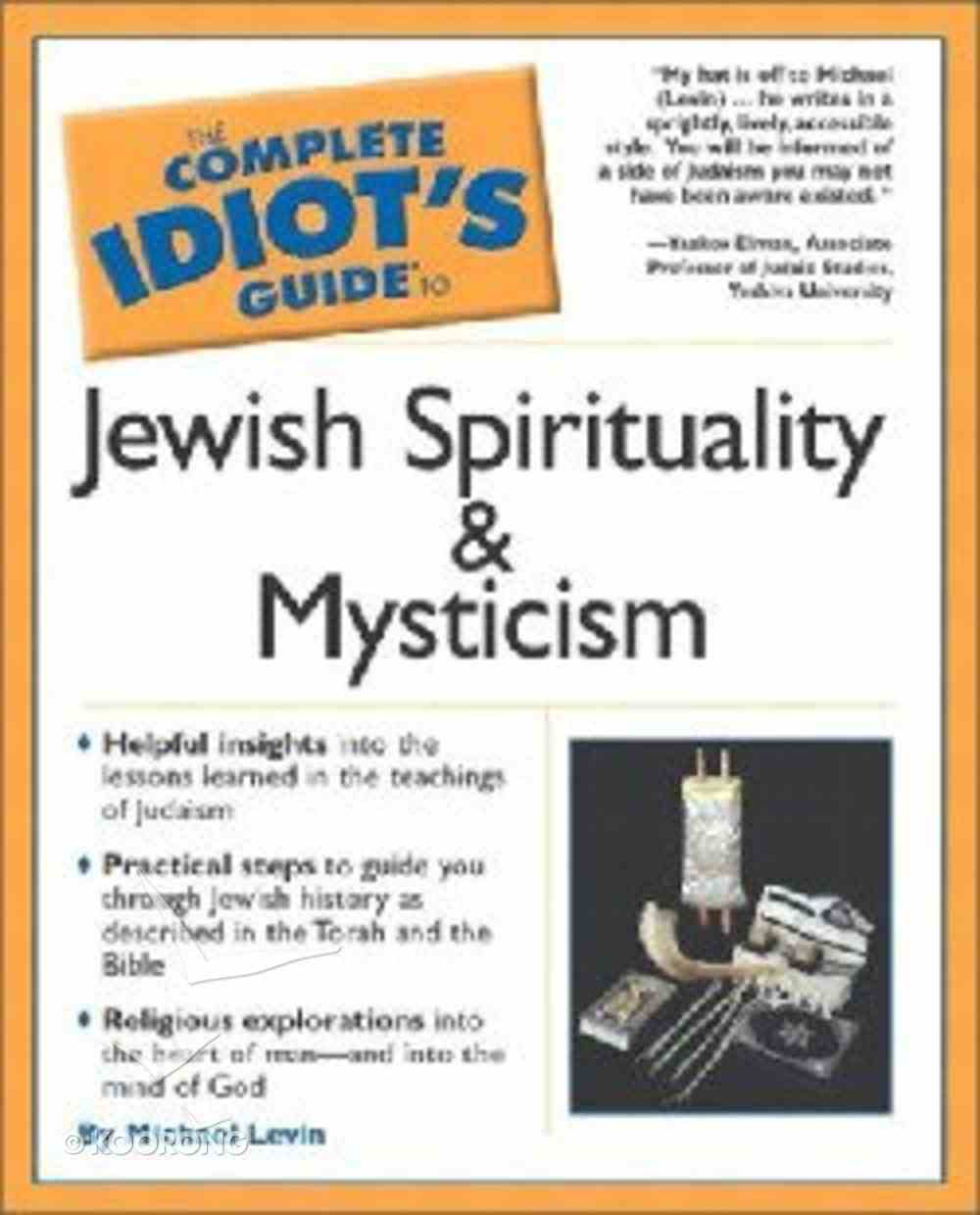 Complete Idiot's Guide to Jewish Spirituality and Mysticism (Complete Idiot's Guide Series) Paperback