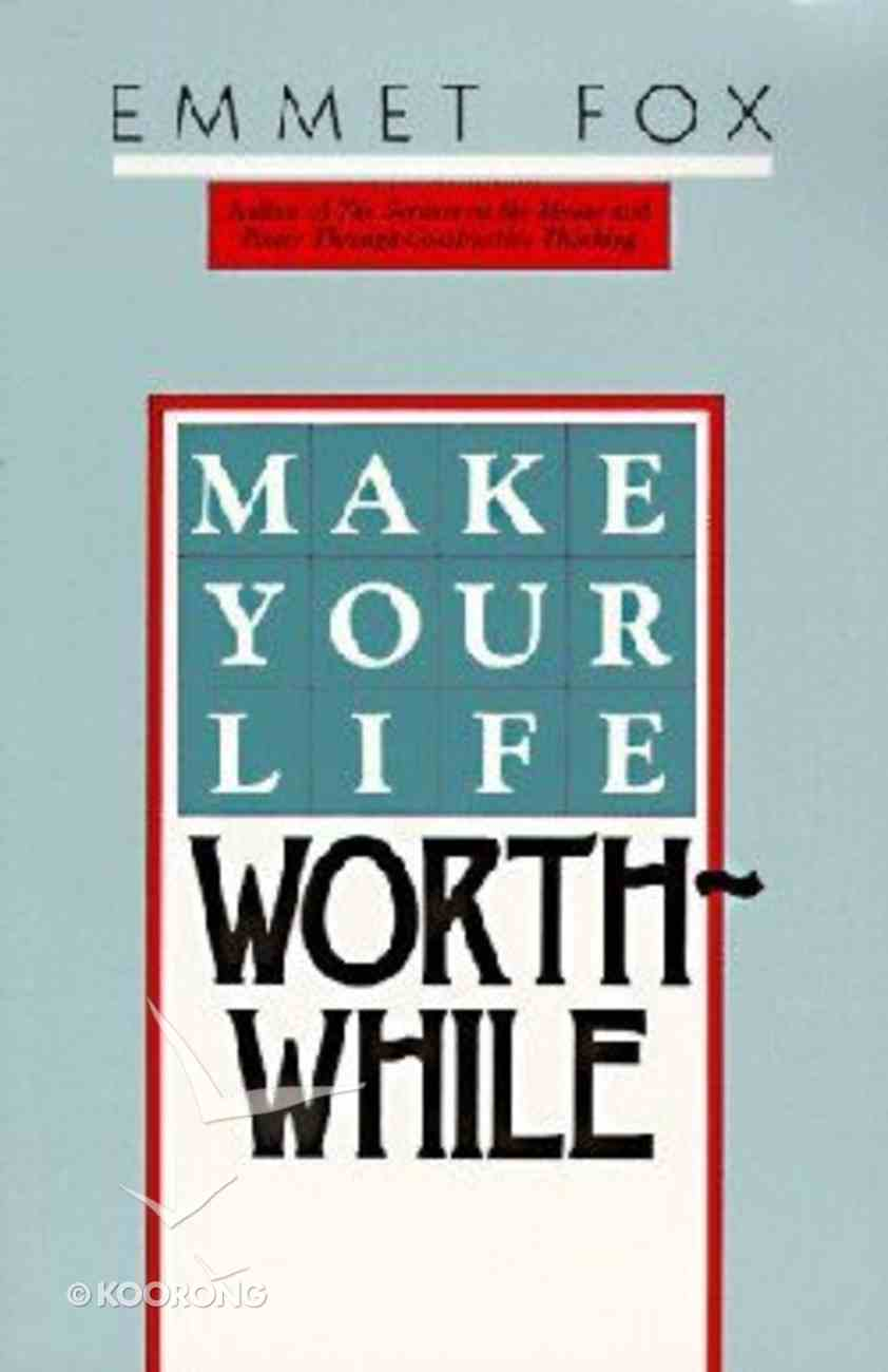 Make Your Life Worthwhile Paperback