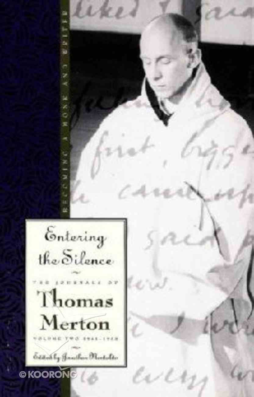 Entering the Silence (#02 in Journals Of Thomas Merton Series) Paperback