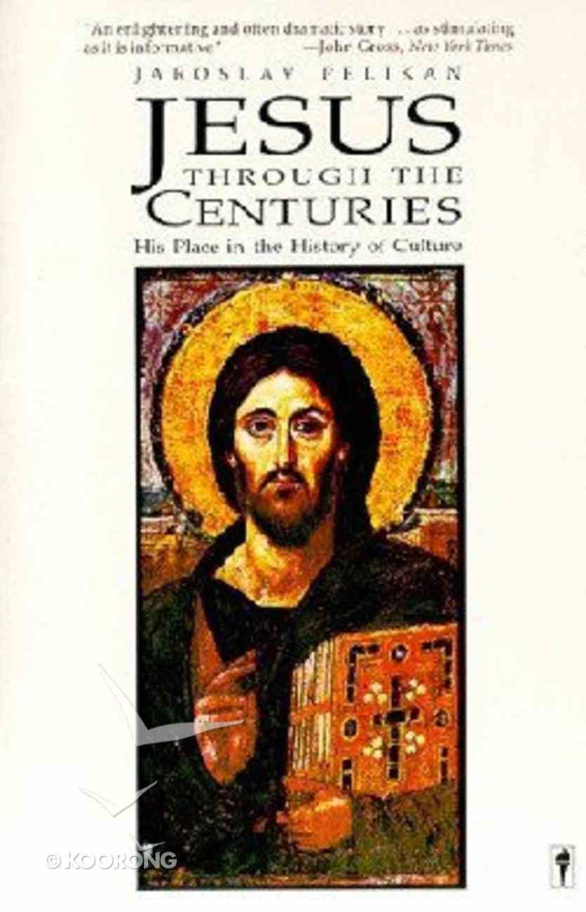 Jesus Through the Centuries Paperback