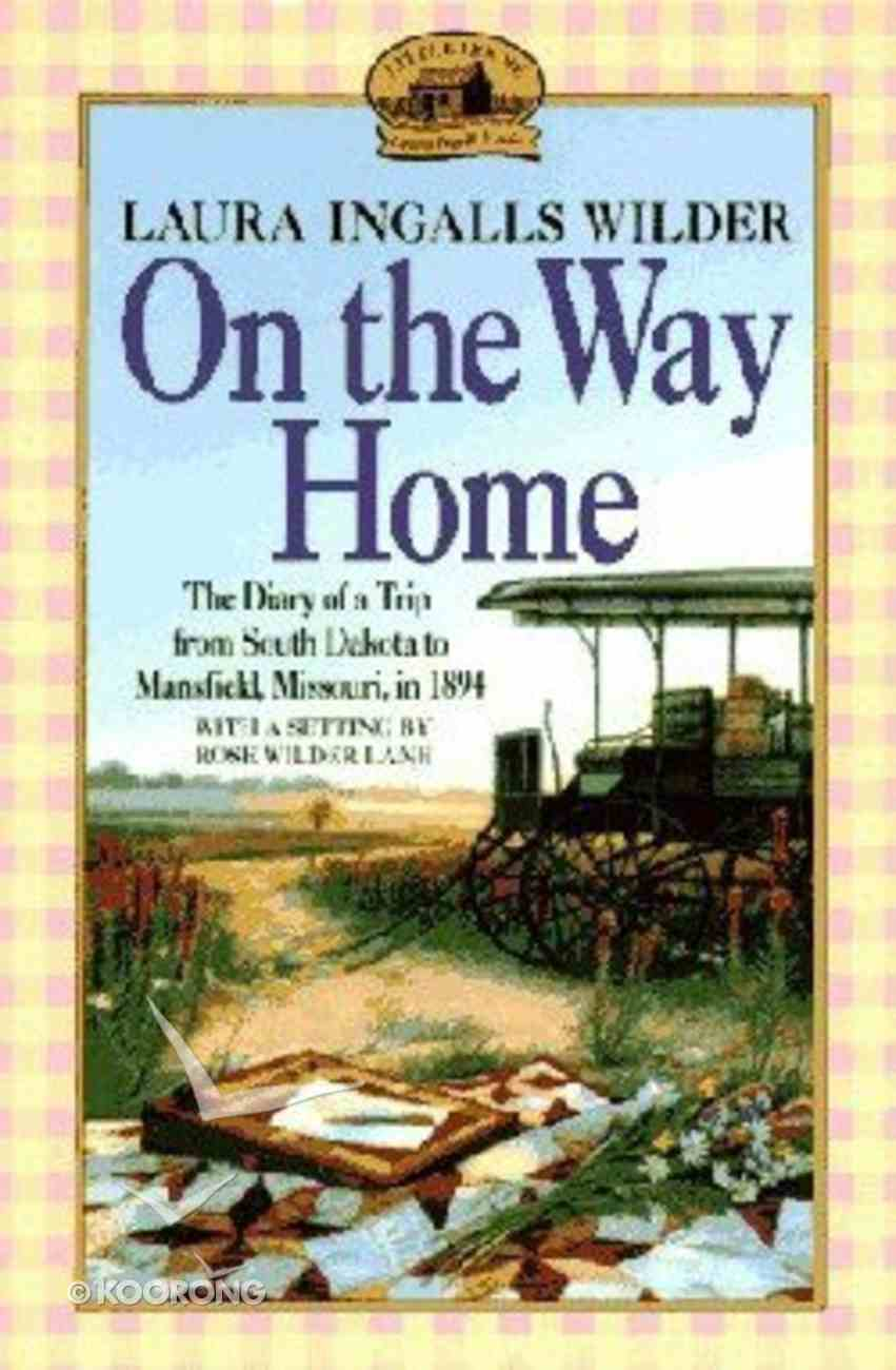 On the Way Home: The Diary of a Trip From South Dakota to Mansfield, Missouri, in 1894 Paperback