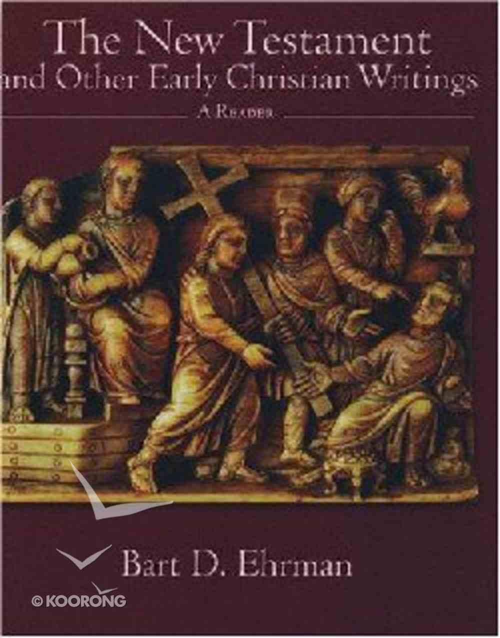 The New Testament and Other Early Christian Writings Paperback