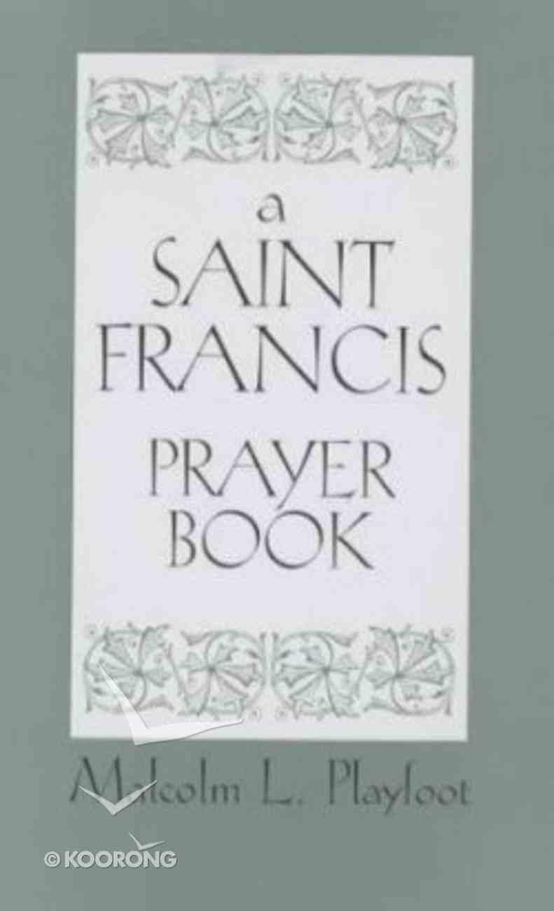 A Saint Francis Prayer Book Paperback