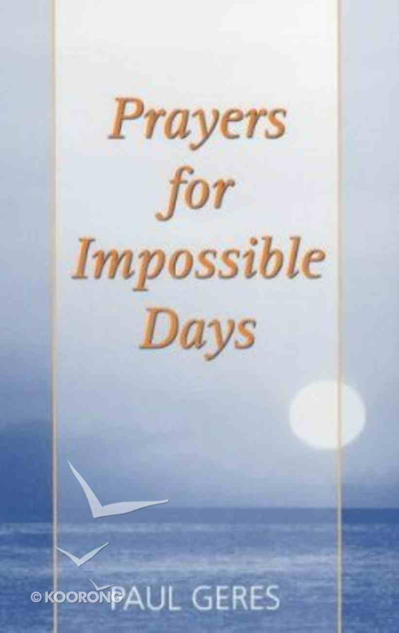 Prayers For Impossible Days Paperback
