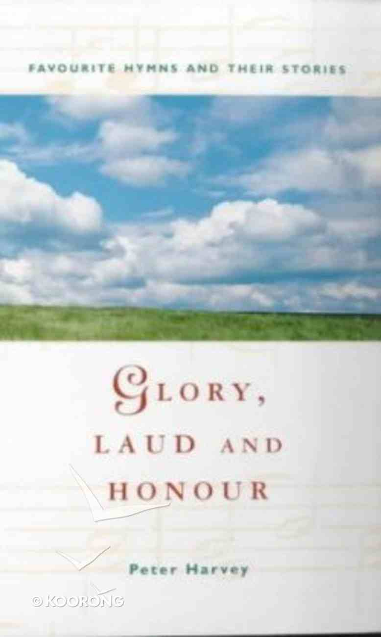 Glory, Laud and Honour Paperback