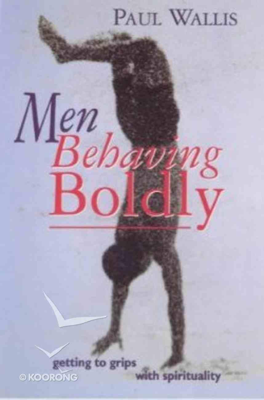 Men Behaving Boldly Paperback