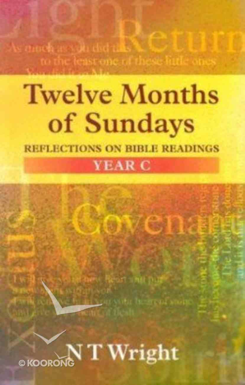 Twelve Months of Sundays (Year C) Paperback