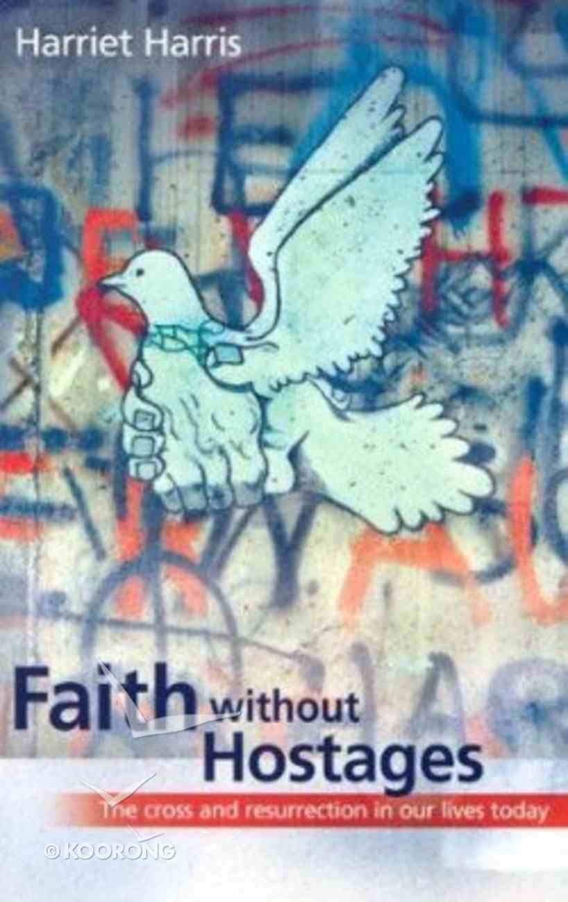 Faith Without Hostages Paperback