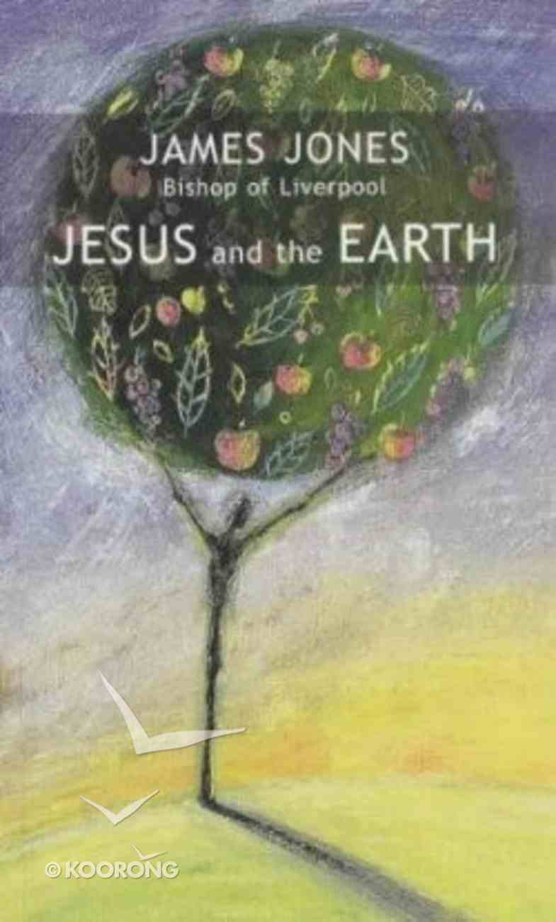 Jesus and the Earth Paperback