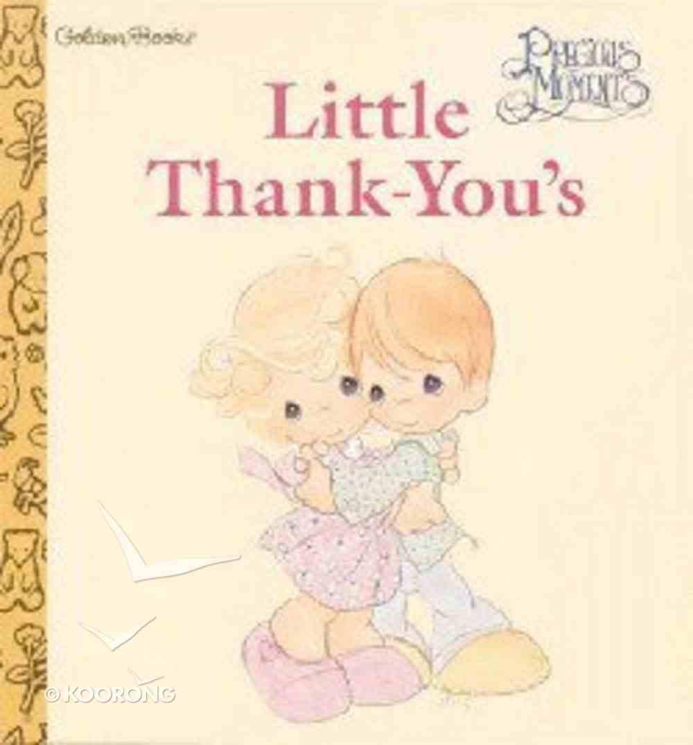 Little Thank-You's (Precious Moments) (Golden Books Series) Hardback